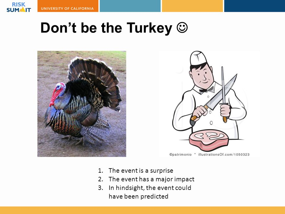 Don't be the Turkey  The event is a surprise