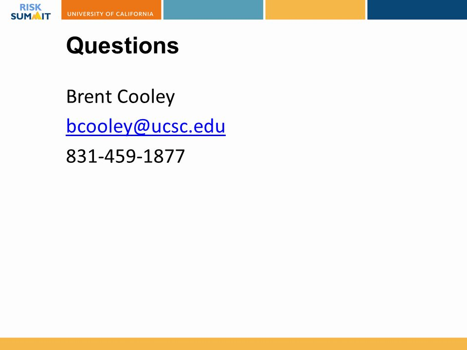 Questions Brent Cooley bcooley@ucsc.edu 831-459-1877