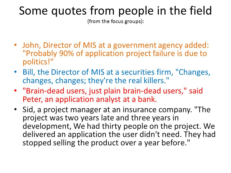 Some quotes from people in the field (from the focus groups):