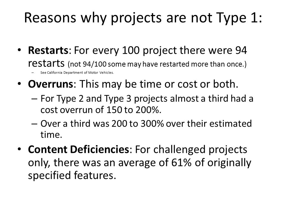 Reasons why projects are not Type 1: