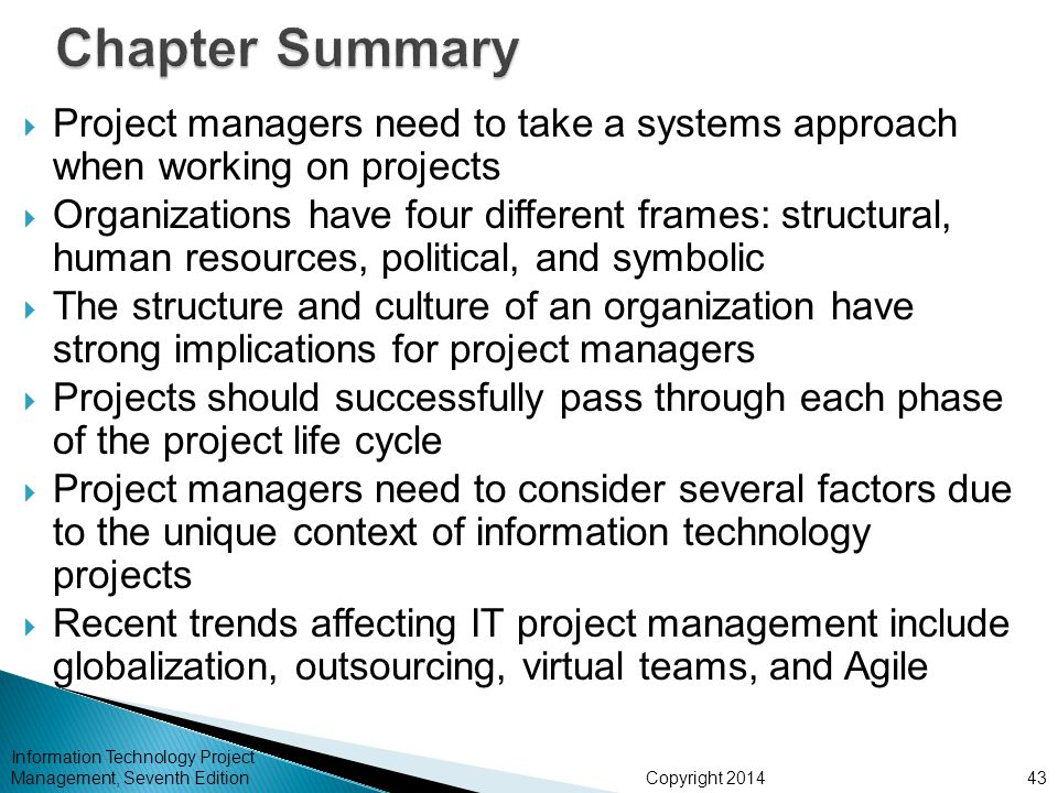 Chapter Summary Project managers need to take a systems approach when working on projects.