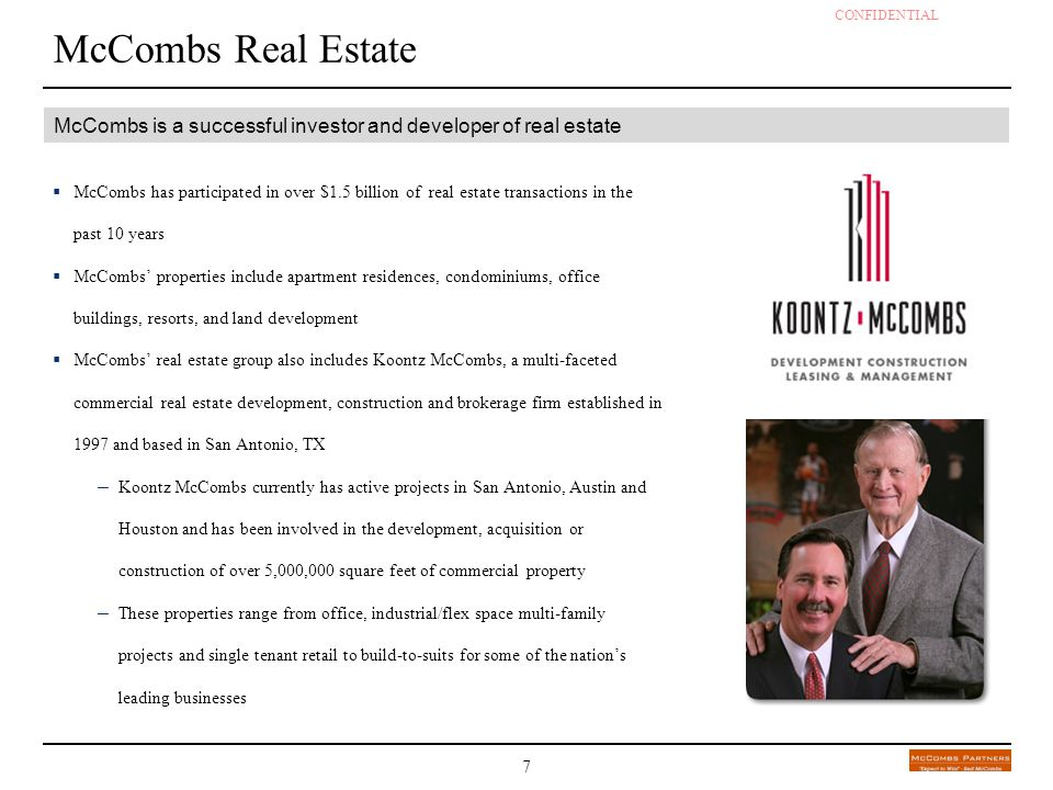 McCombs Real Estate McCombs is a successful investor and developer of real estate.