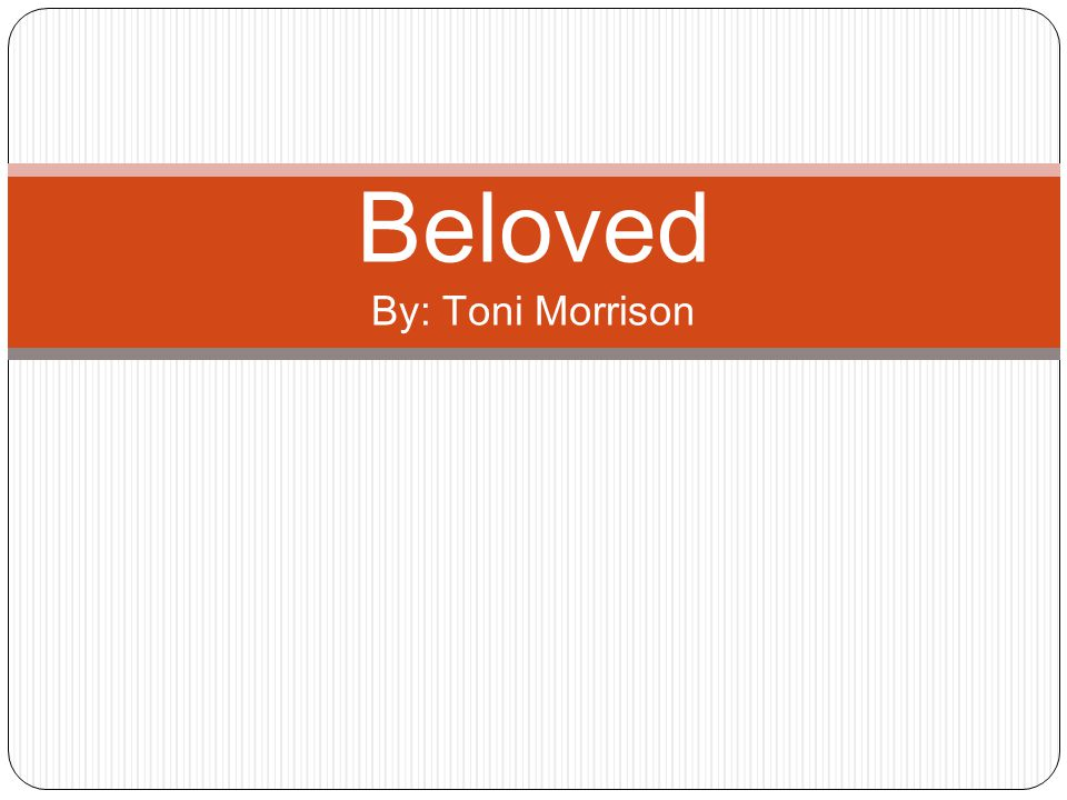 a character analysis of toni morrisons beloved Slavery fractures the soul of each character who  beloved is toni morrison's best known and most  beloved by toni morrison: summary & analysis related study.