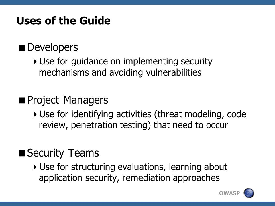 Uses of the Guide Developers Project Managers Security Teams
