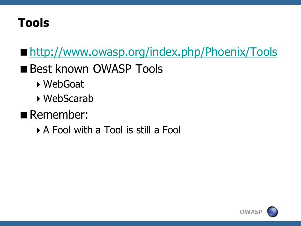 Tools http://www.owasp.org/index.php/Phoenix/Tools