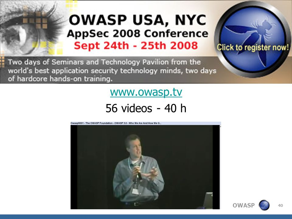 www.owasp.tv 56 videos - 40 h