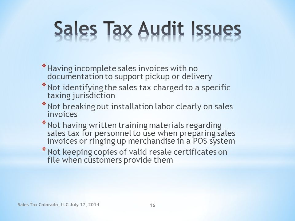 Sales Tax Audit Issues Having incomplete sales invoices with no documentation to support pickup or delivery.