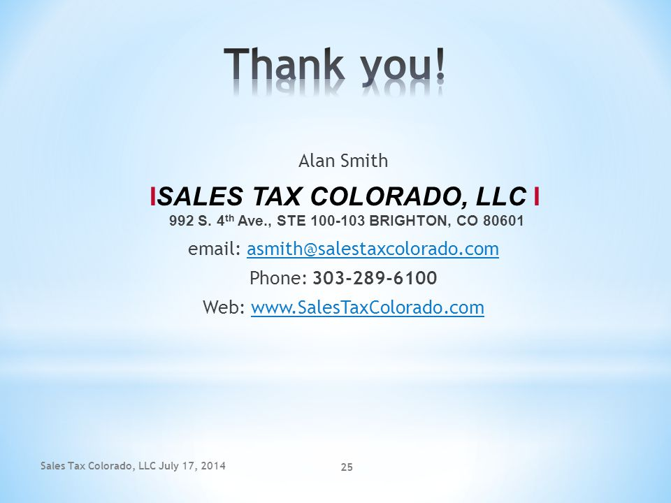 Thank you! Alan Smith. ISALES TAX COLORADO, LLC I 992 S. 4th Ave., STE 100-103 BRIGHTON, CO 80601.