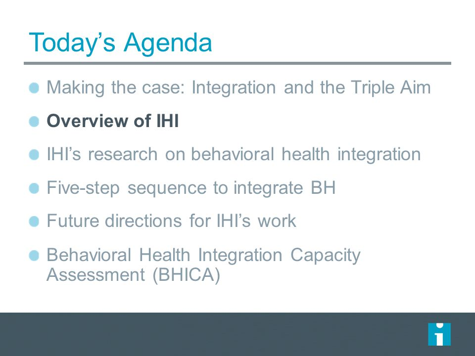 Today's Agenda Making the case: Integration and the Triple Aim