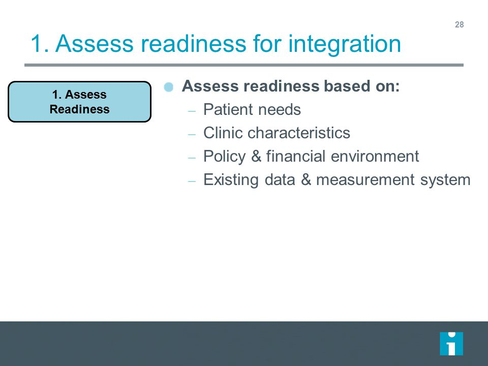 1. Assess readiness for integration