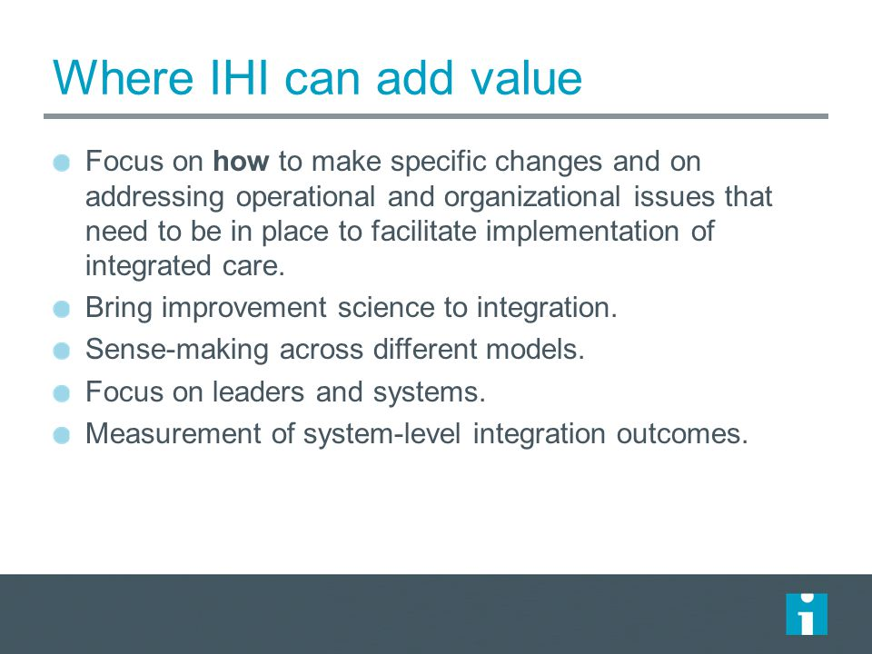 Where IHI can add value