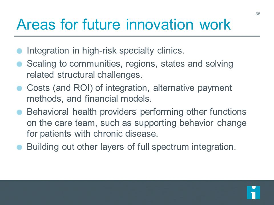 Areas for future innovation work