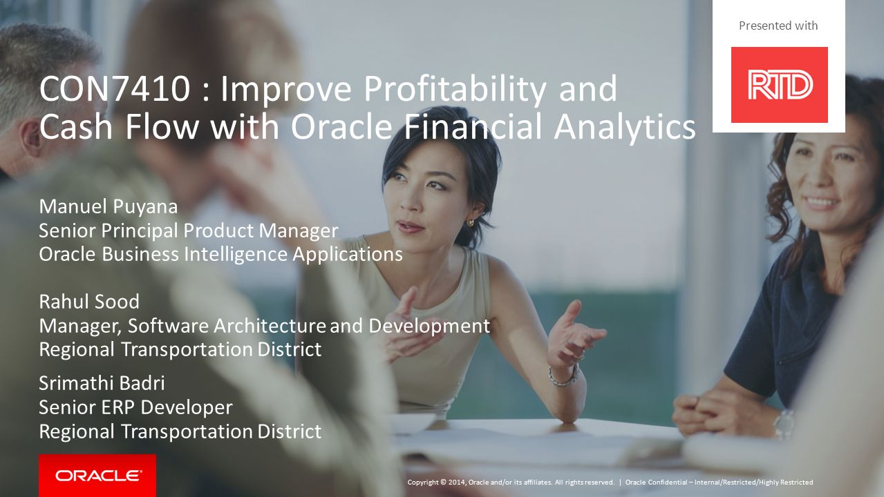 Presented with CON7410 : Improve Profitability and Cash Flow with Oracle Financial Analytics. Manuel Puyana.