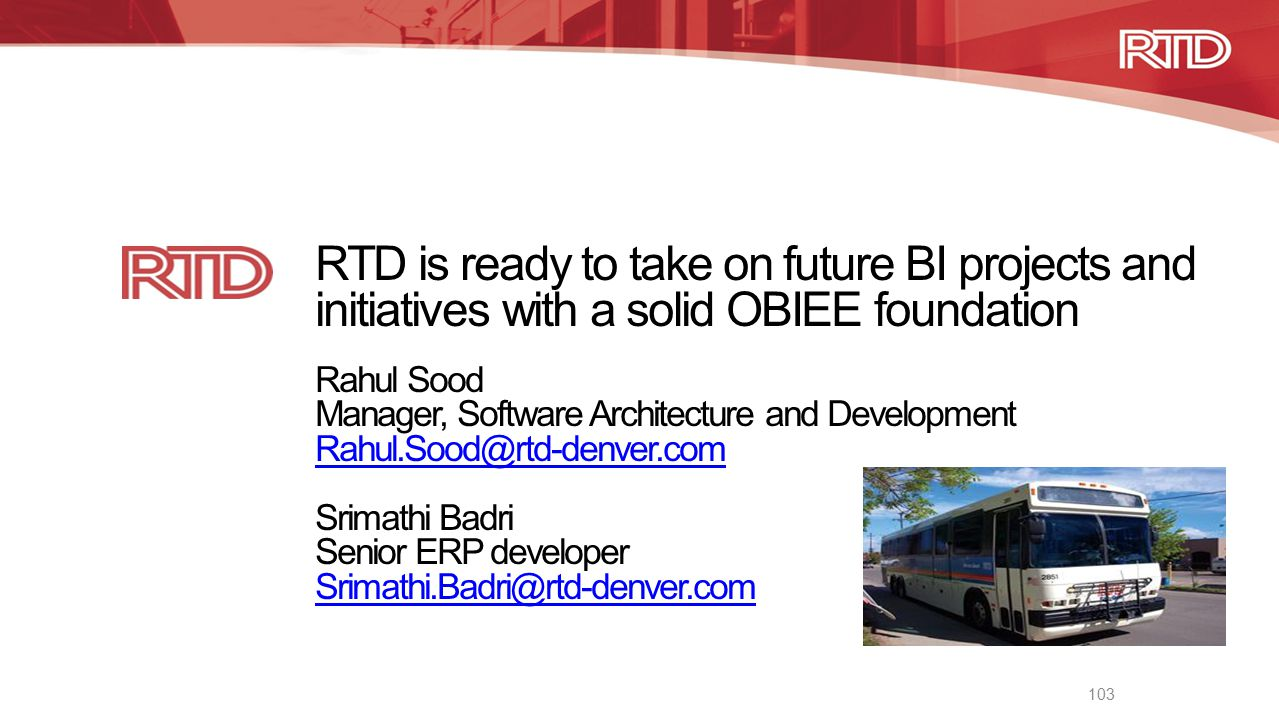 RTD is ready to take on future BI projects and initiatives with a solid OBIEE foundation