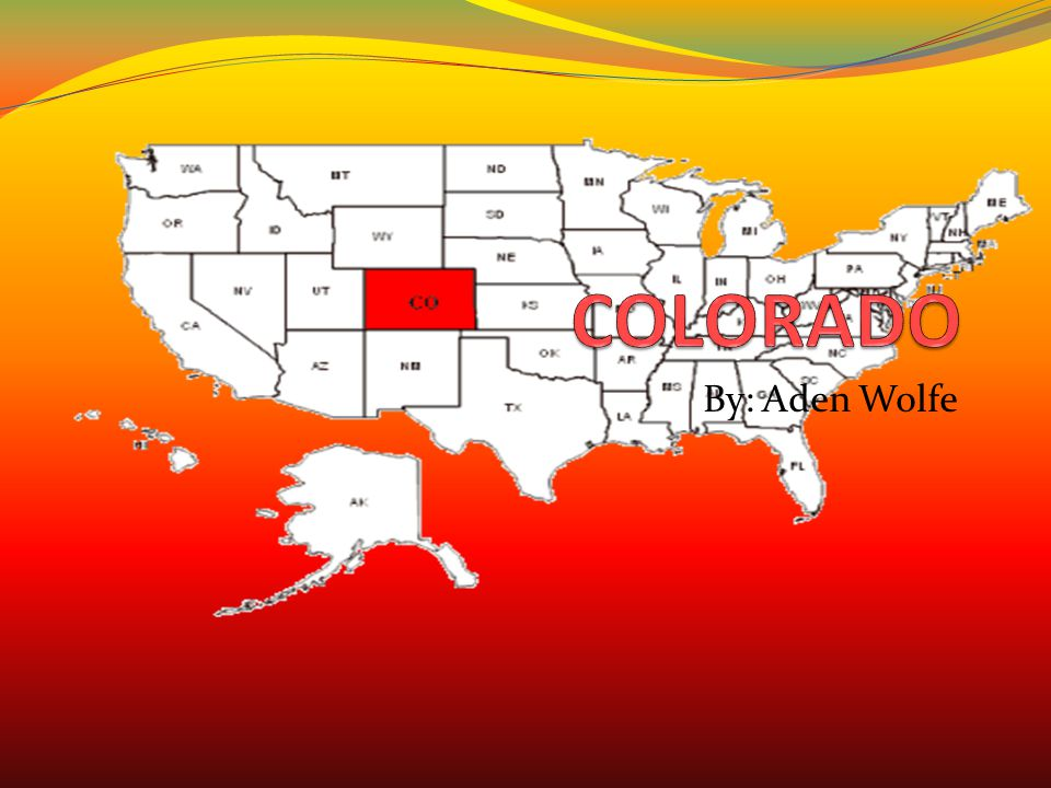 COLORADO By: Aden Wolfe