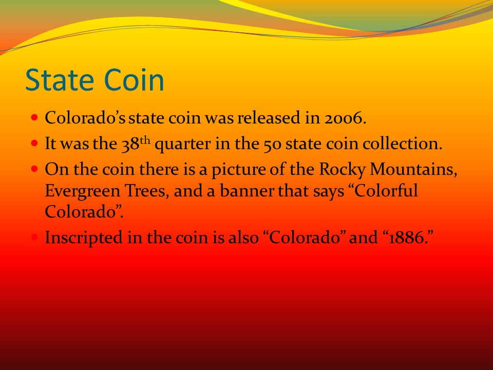 State Coin Colorado's state coin was released in 2006.
