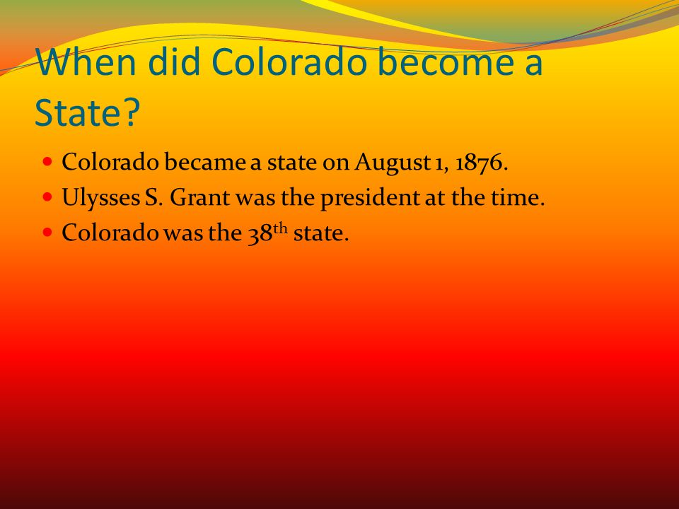When did Colorado become a State
