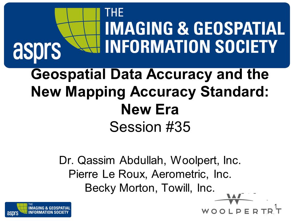 Geospatial Data Accuracy and the New Mapping Accuracy Standard: New Era Session #35 Dr.