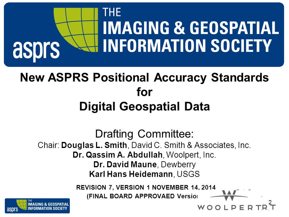 New ASPRS Positional Accuracy Standards for Digital Geospatial Data Drafting Committee: Chair: Douglas L.