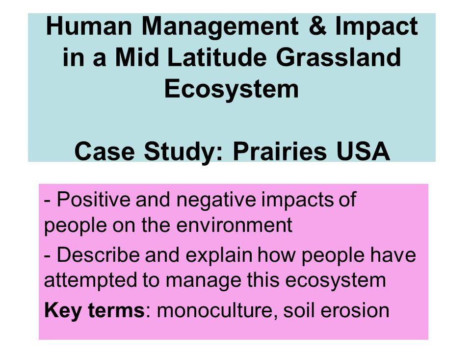 Human Management & Impact in a Mid Latitude Grassland Ecosystem Case Study: Prairies USA