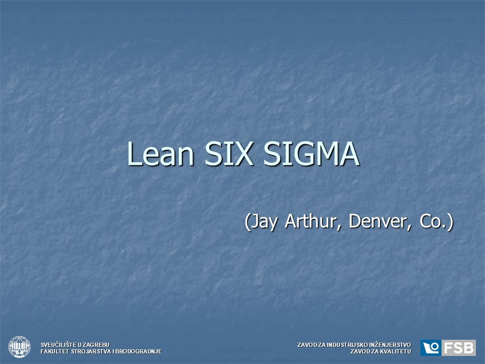 Lean SIX SIGMA (Jay Arthur, Denver, Co.)