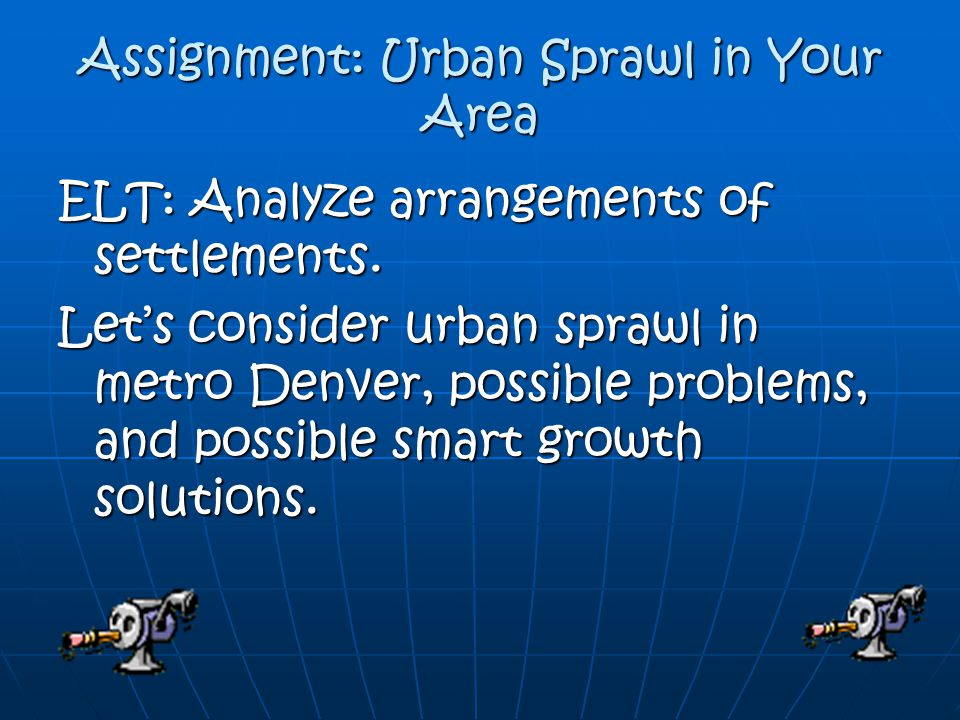 Assignment: Urban Sprawl in Your Area