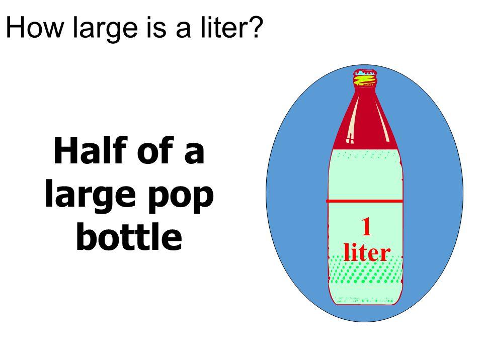 Half of a large pop bottle