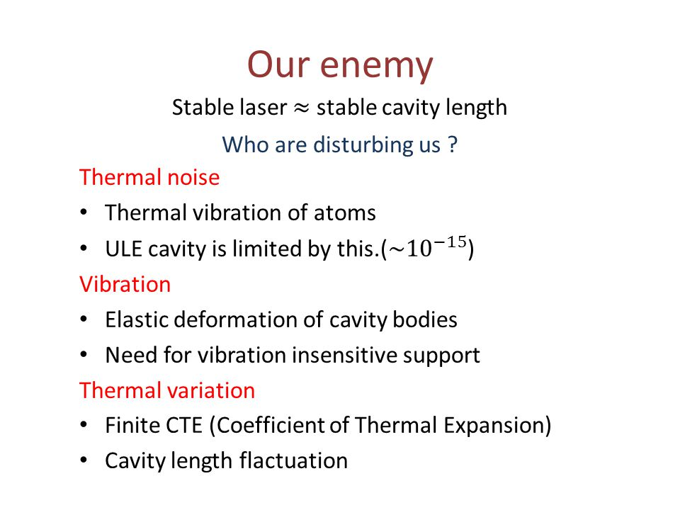 Stable laser ≈ stable cavity length