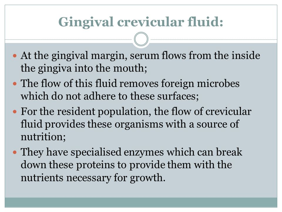 Gingival crevicular fluid:
