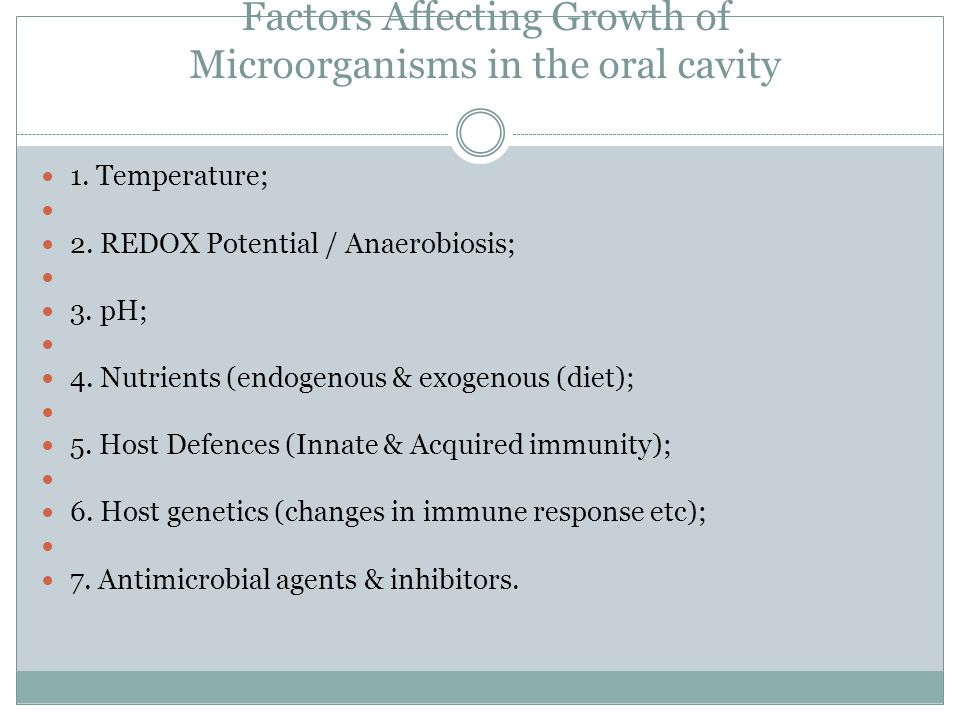 Factors Affecting Growth of Microorganisms in the oral cavity