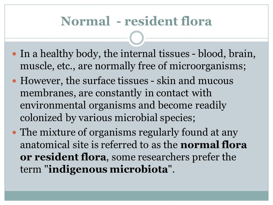 Normal - resident flora