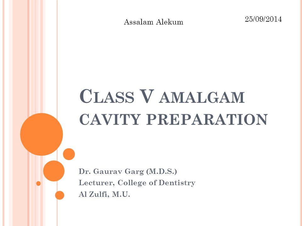 Class V amalgam cavity preparation