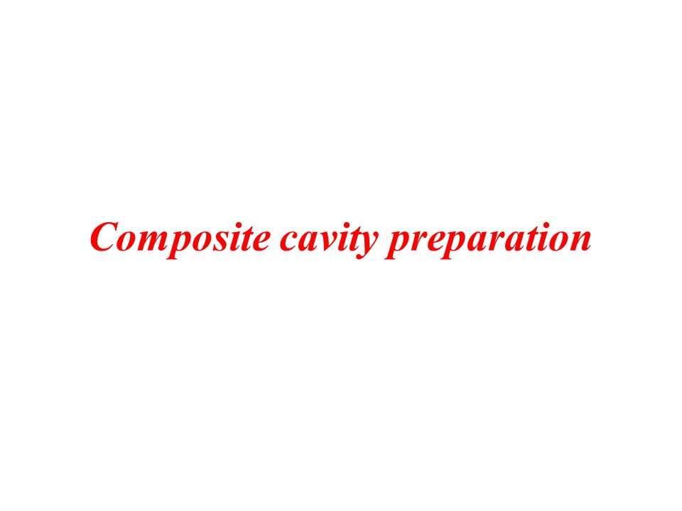 Composite cavity preparation