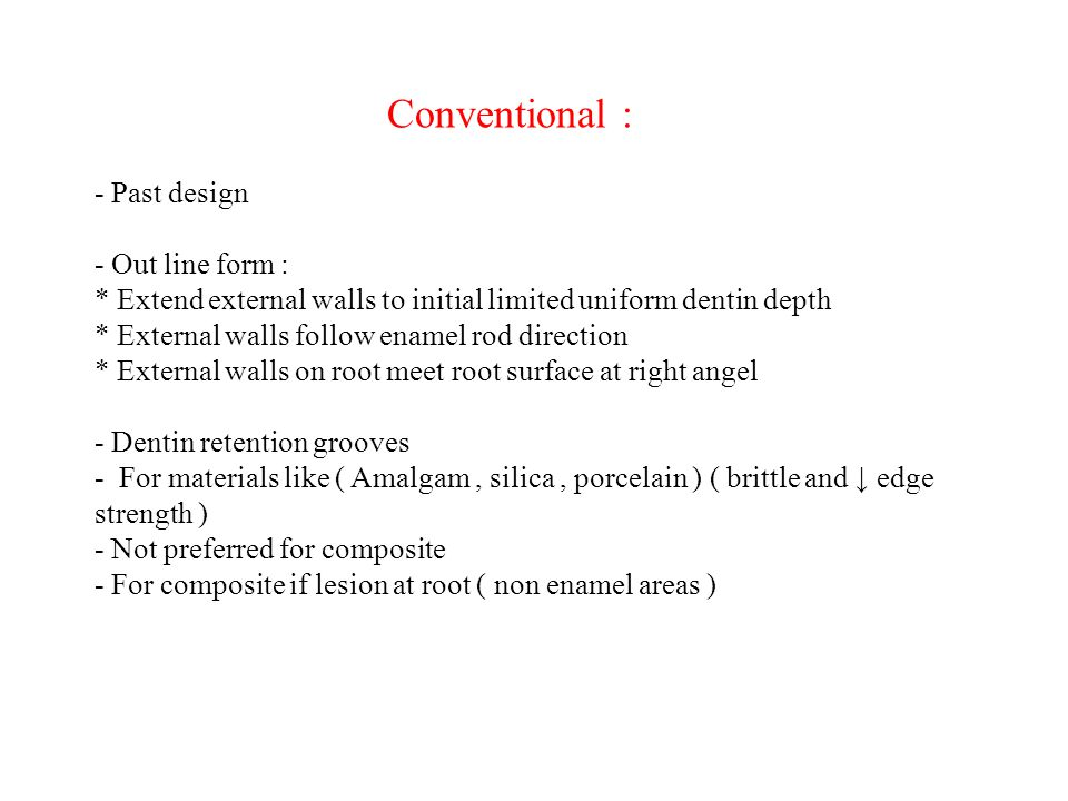 Conventional : - Past design - Out line form :