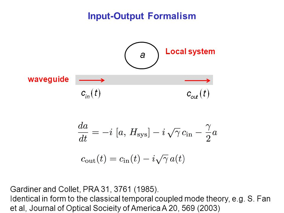 Input-Output Formalism