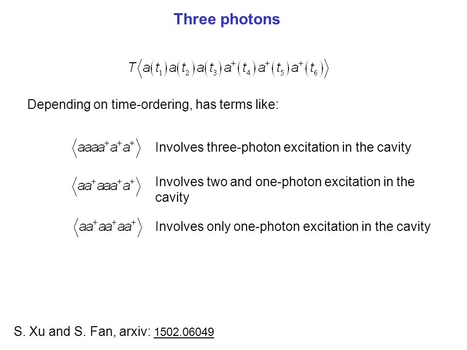 Three photons Depending on time-ordering, has terms like: