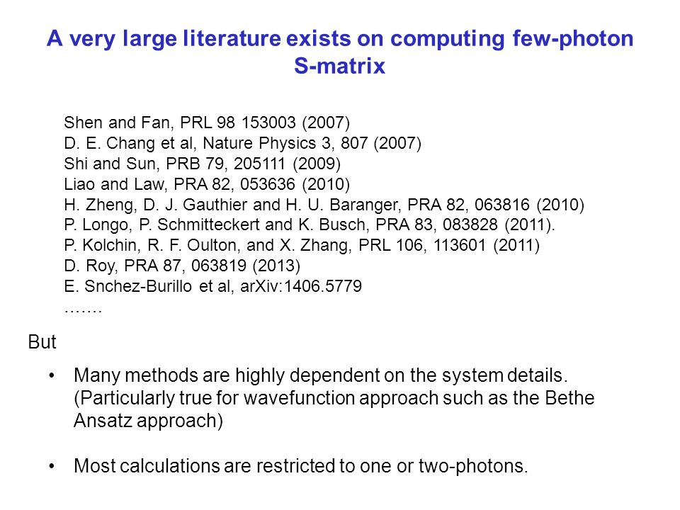 A very large literature exists on computing few-photon S-matrix