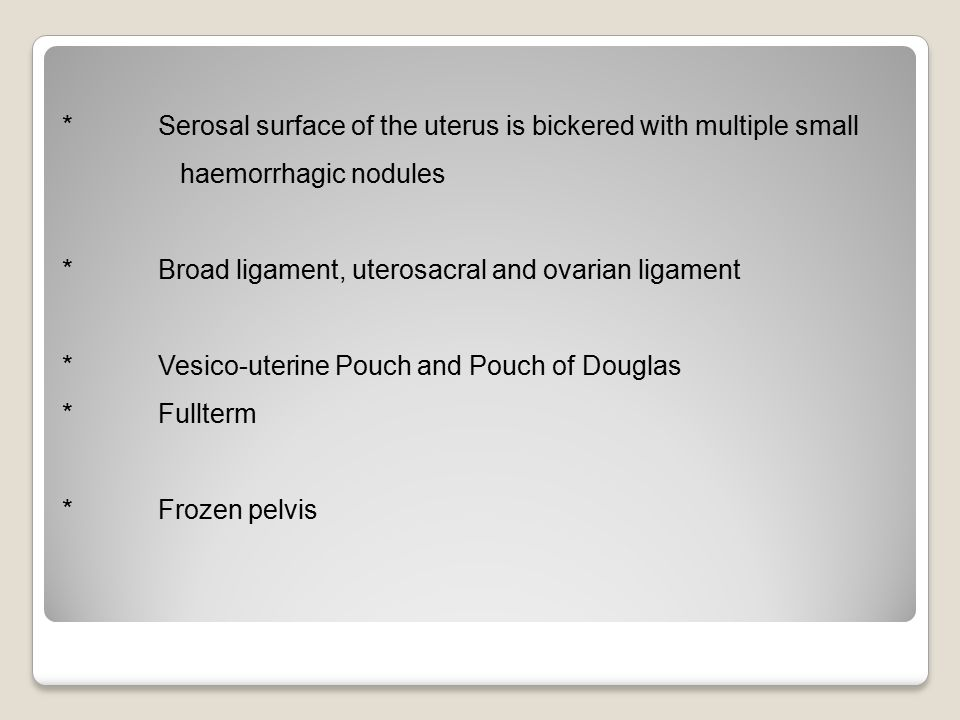 Serosal surface of the uterus is bickered with multiple small