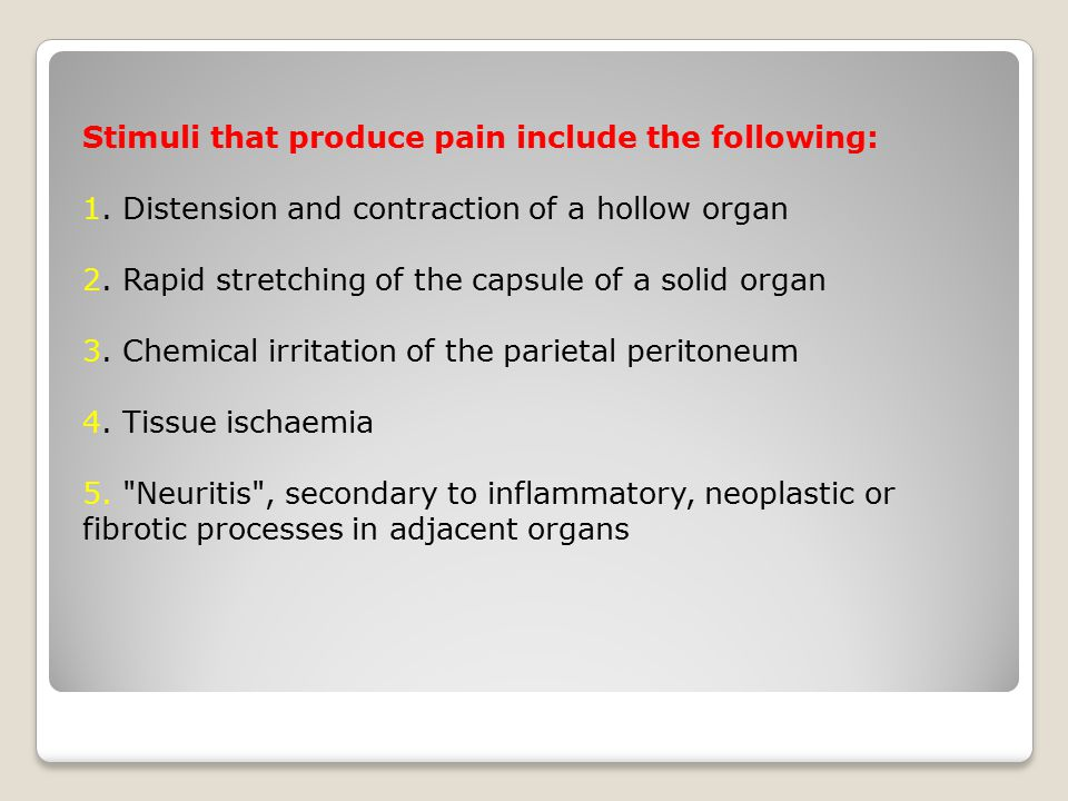 Stimuli that produce pain include the following: 1