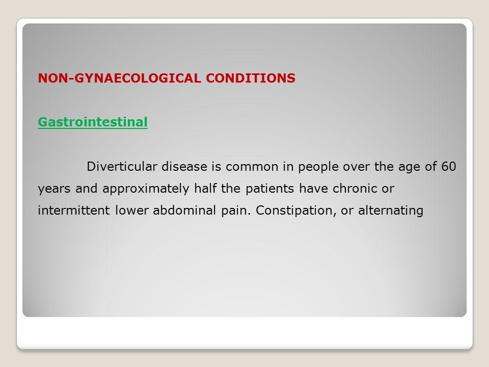 NON-GYNAECOLOGICAL CONDITIONS Gastrointestinal