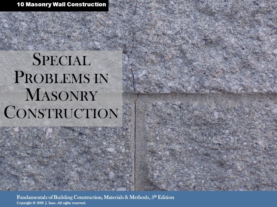 SPECIAL PROBLEMS IN MASONRY CONSTRUCTION