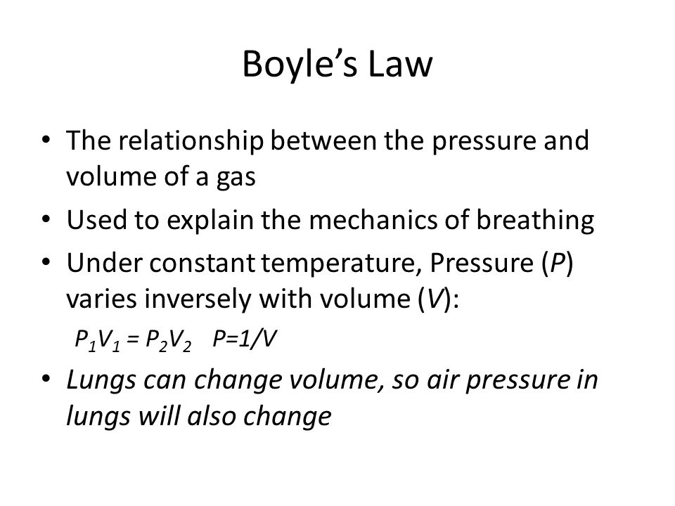 Boyle's Law The relationship between the pressure and volume of a gas
