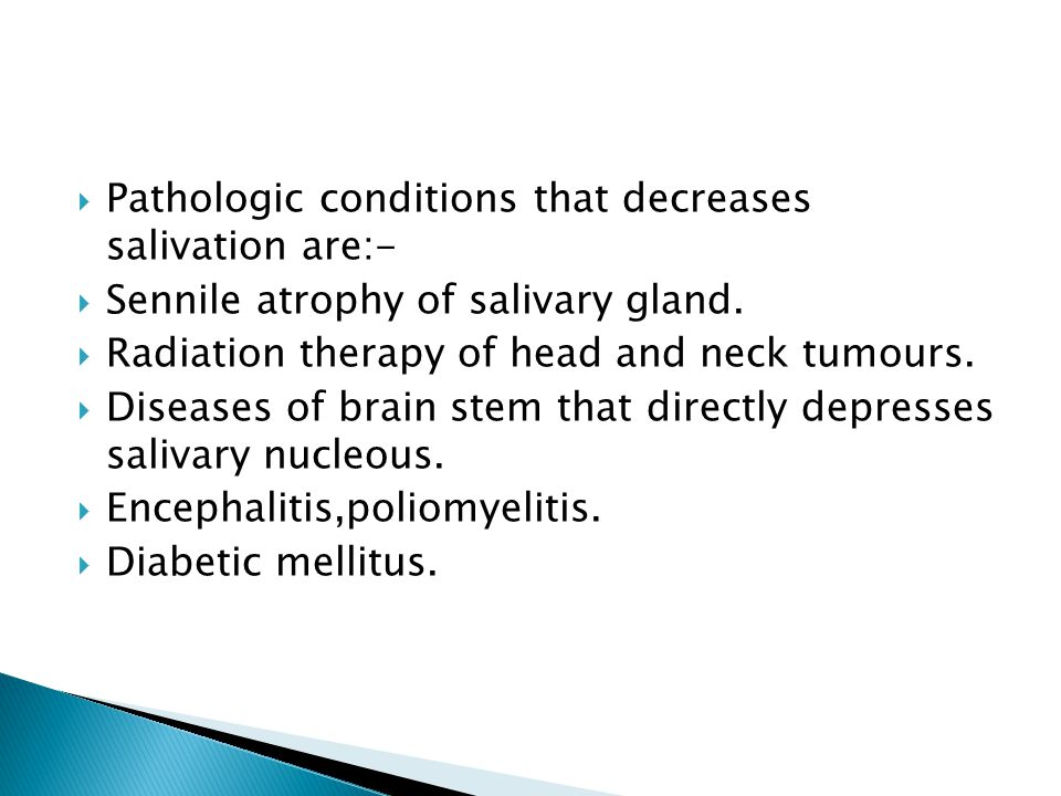 Pathologic conditions that decreases salivation are:-