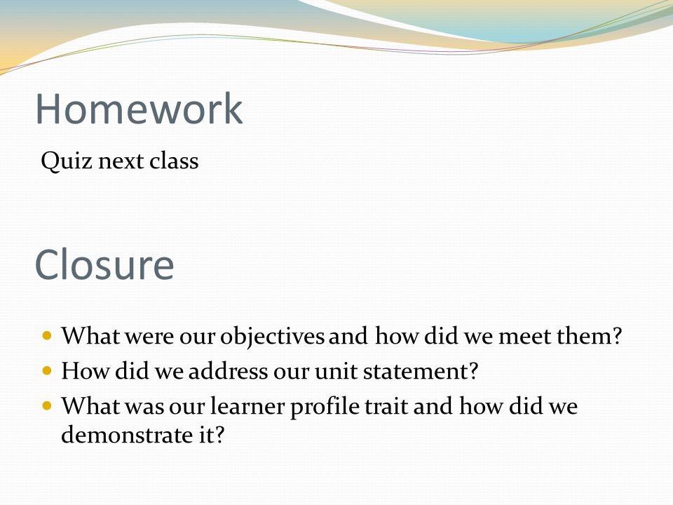 Homework Closure Quiz next class