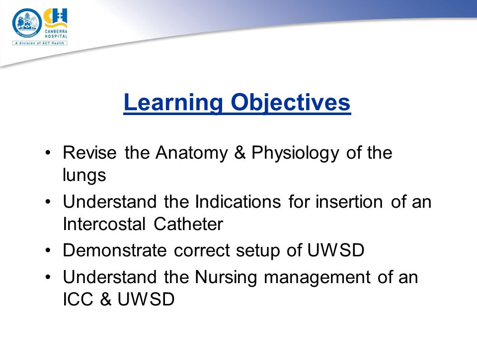 Learning Objectives Revise the Anatomy & Physiology of the lungs
