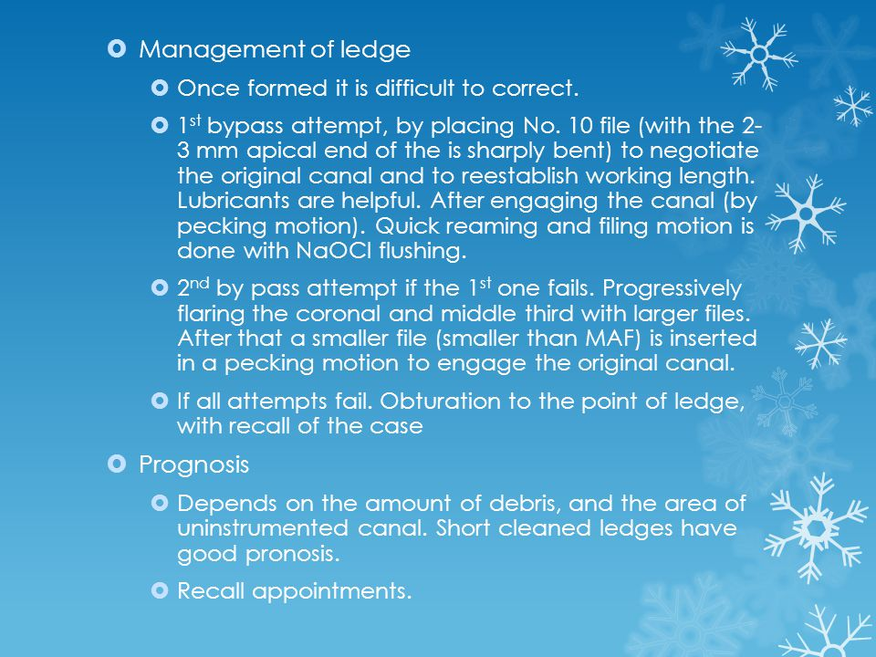 Management of ledge Prognosis Once formed it is difficult to correct.