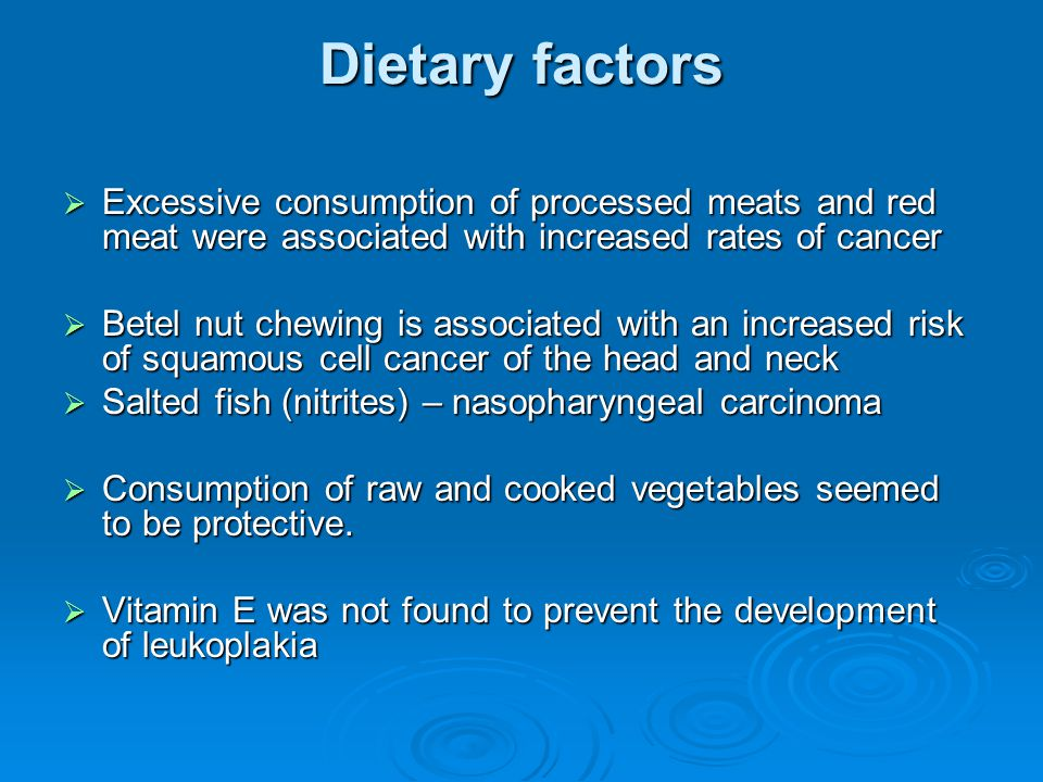 Dietary factors Excessive consumption of processed meats and red meat were associated with increased rates of cancer.