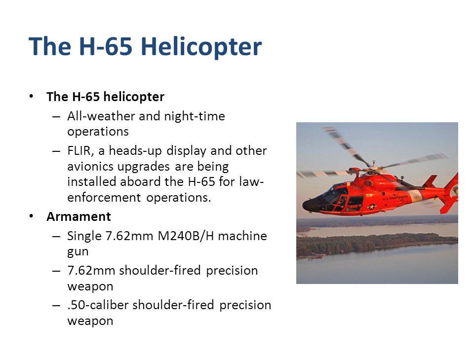 The H-65 Helicopter The H-65 helicopter