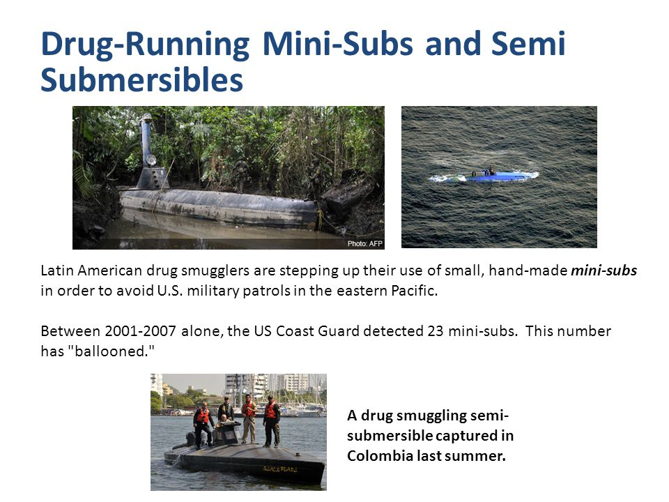 Drug-Running Mini-Subs and Semi Submersibles