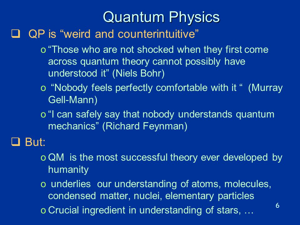 Quantum Physics QP is weird and counterintuitive But: